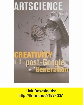 Artscience Creativity in the Post-Google Generation (9780674034648) David Edwards , ISBN-10: 0674034643  , ISBN-13: 978-0674034648 ,  , tutorials , pdf , ebook , torrent , downloads , rapidshare , filesonic , hotfile , megaupload , fileserve