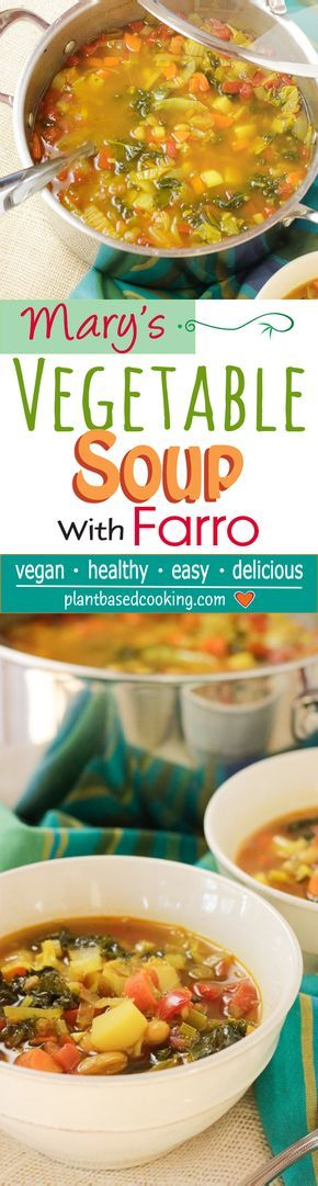 Mary's Vegetable Soup with Farro - This Mary's Vegetable Soup recipe is chock-full of nutrient-dense vegetables and includes creamy cannellini beans, kale, Napa cabbage, and more. If you haven't tried farro, it's a whole grain that's a wonderful substitute for rice. Farro gets an A-plus nutritional rating. It's nearly fat-free and completely cholesterol-free, making it a heart-healthy choice