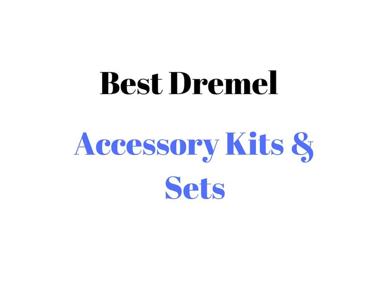 Best Dremel Accessory Kit & Set: Reviews & Buyer's Guide - we discuss the best Dremel & Non-Dremel brand rotary tool accessory kit for different uses