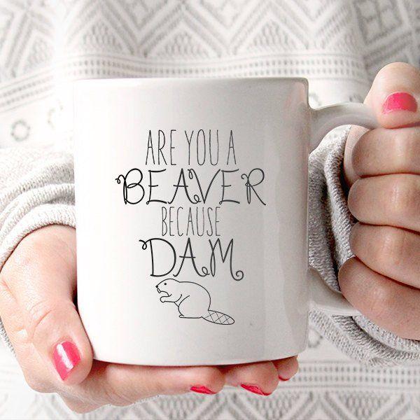 Funny Sarcastic Ceramic Quotes Coffee Mug - Are You A Beaver Because Dam