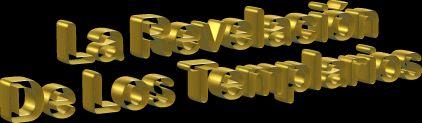 http://www.bibliotecapleyades.net/biblianazar/revelacion_templarios/revelacion_templarios.htm