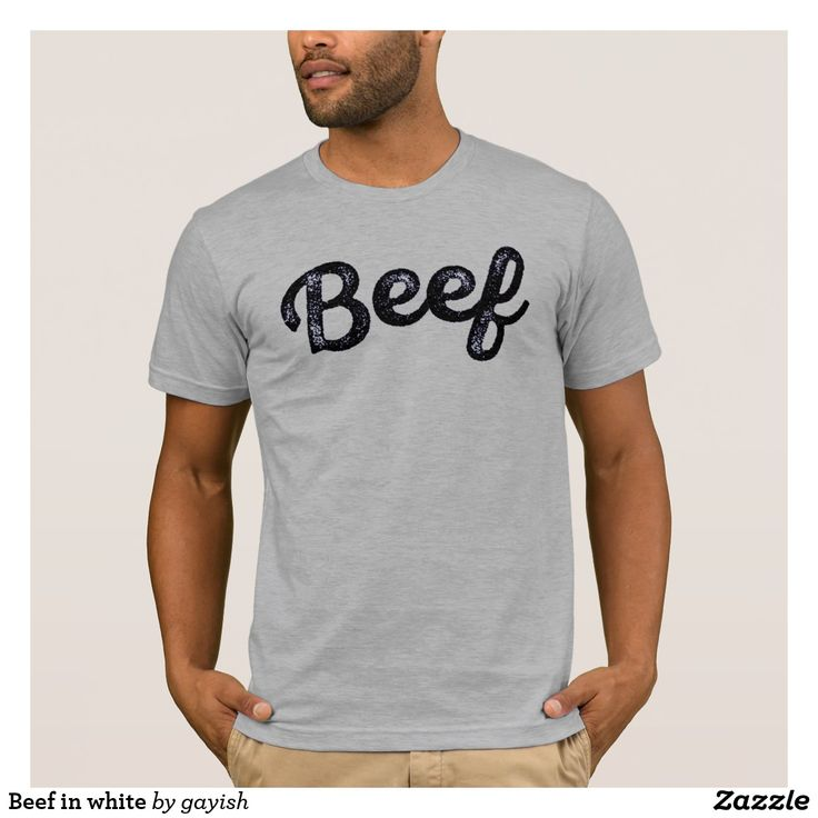 Beef in black/white.  #beef #slang #text #illustration #tshirt #shirts #muscles #humour #masculine #manly