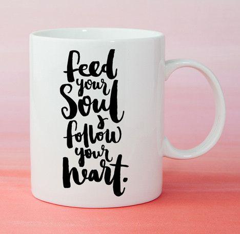 Mug - Feed your soul & follow your heart.