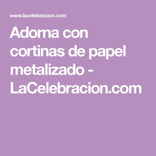 Adorna con cortinas de papel metalizado - LaCelebracion.com