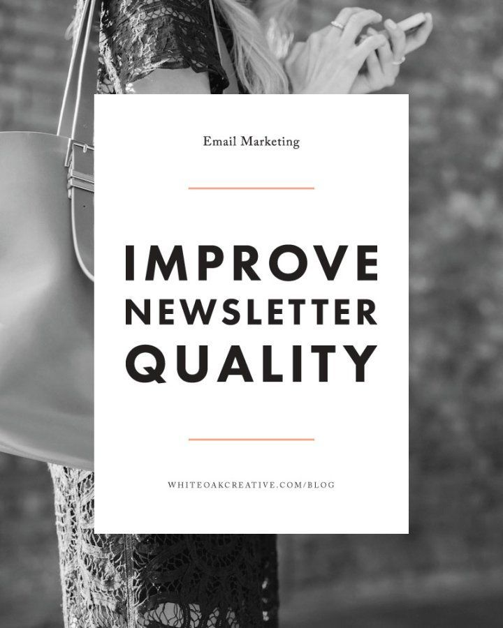 How to create a newsletter that adds quality, newsletter marketing, blogging resources, blog tips, building your business http://whiteoakcreative.com/blog/improve-newsletter-quality/