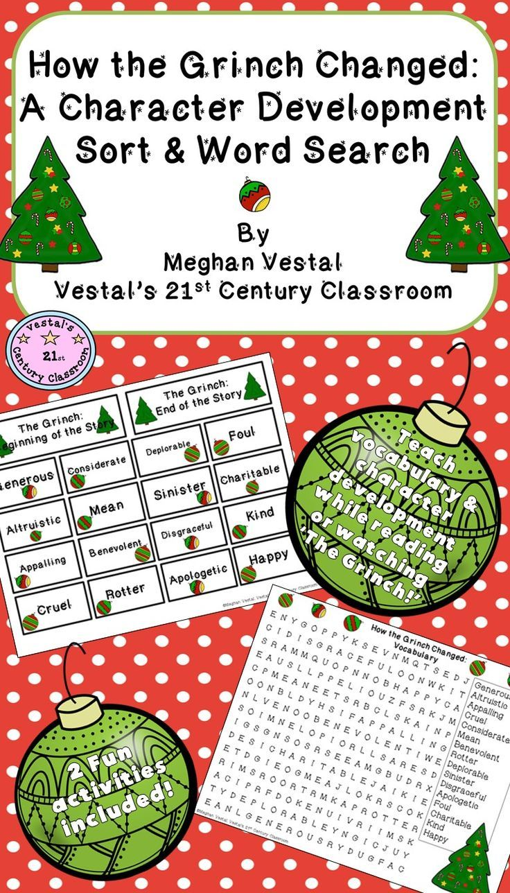 My students have been struggling to understand large vocabulary within their grade level texts. Also, when writing about a character, their writing is often full of simple words such nice, funny, and mean. 'How the Grinch Changed' has helped my students learn about character development while expanding their vocabularies and enhancing their dictionary skills.  Included in this activity pack you will find a sort, a word search, and answer keys.