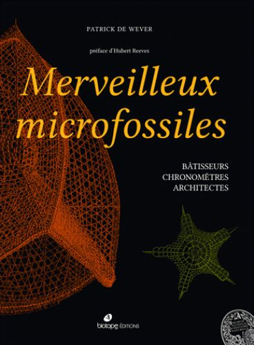 Merveilleux microfossiles/Patrick de  Wever, 2016 http://bu.univ-angers.fr/rechercher/description?notice=000887367