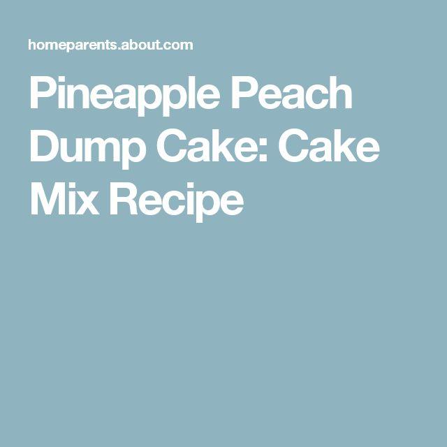 Pineapple Peach Dump Cake: Cake Mix Recipe