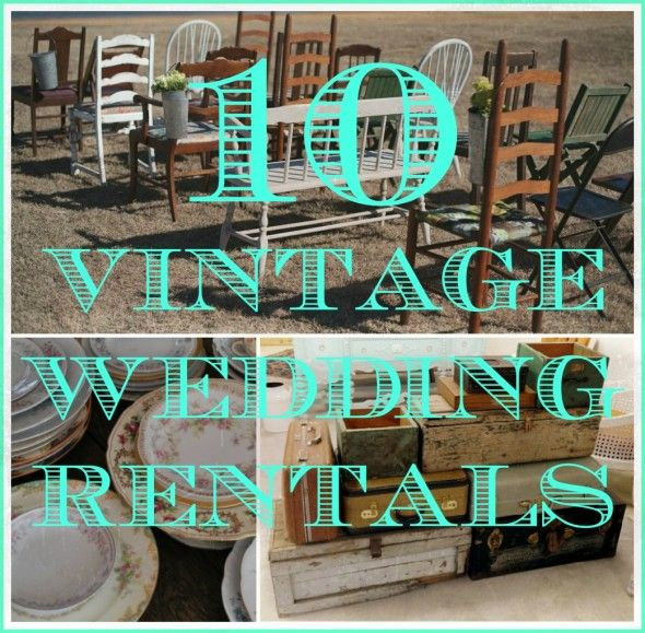 From mason jars to mismatched chairs - items you can rent for your vintage style wedding!