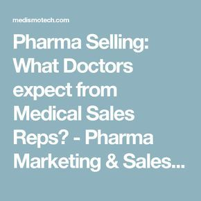 Pharma Selling: What Doctors expect from Medical Sales Reps? - Pharma Marketing & Sales News - India