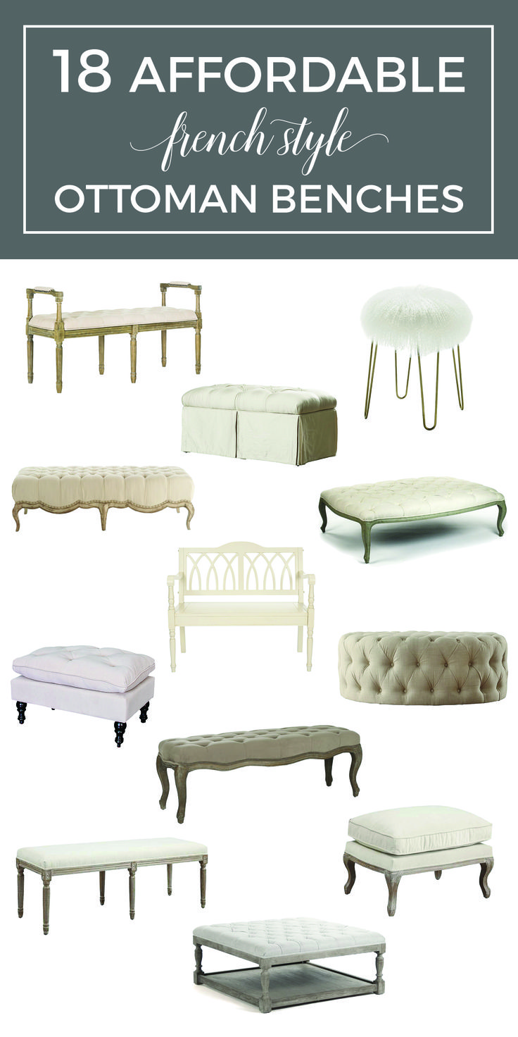 Where to find a French style ottoman with great style at a reasonable price | Shopping guide with 18 affordable bedroom benches | Inexpensive French Country ottomans for the foot of the bed | Beautiful ottoman benches with French inspired style | #ottoman #bedroombench #frenchcountry