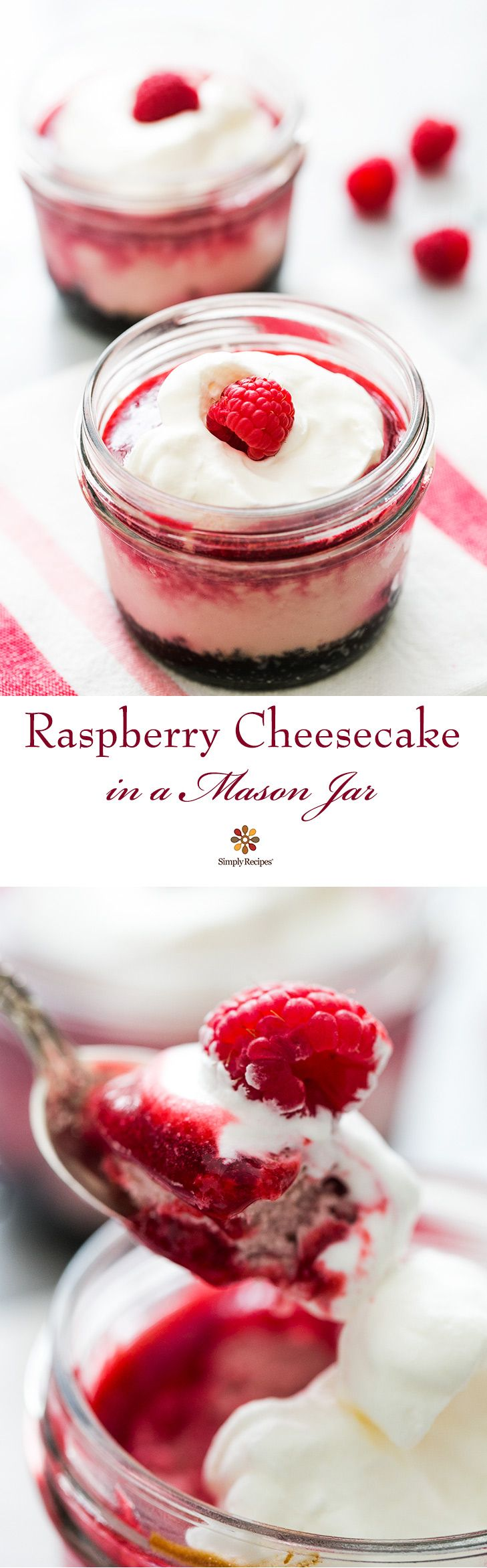 Individual raspberry cheesecakes in mason jars for easy cooking and eating! Oreo cookie crust with a raspberry cheesecake filling, topped with raspberry sauce and whipped cream. Perfect for Valentine's Day or Mother's Day! Get the recipe on SimplyRecipes.com