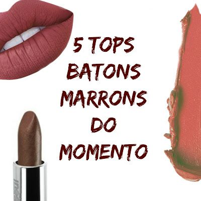 5 TOPS batons Marrons do momento !