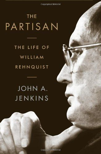 The Partisan: The Life of William Rehnquist by John A. Jenkins. $19.13. 368 pages. Publisher: PublicAffairs; 1 edition (October 2, 2012). Publication: October 2, 2012. Author: John A. Jenkins