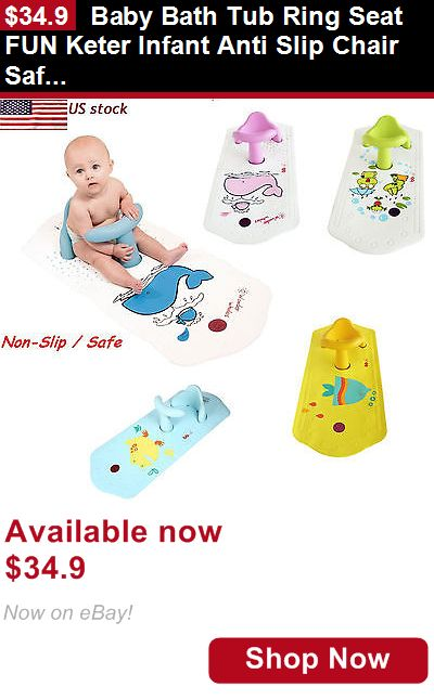 Baby Bath Tub Seats And Rings: Baby Bath Tub Ring Seat Fun Keter Infant Anti Slip Chair Safety Heat Sensitive BUY IT NOW ONLY: $34.9