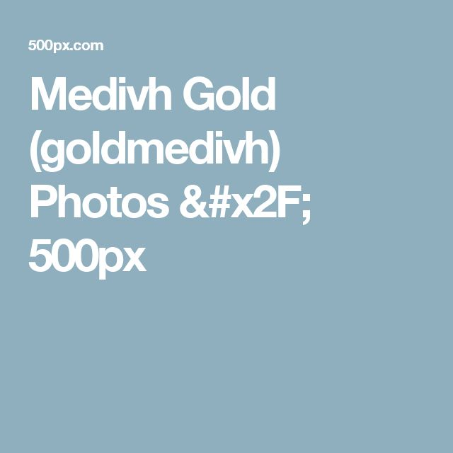 Medivh Gold (goldmedivh) Photos / 500px