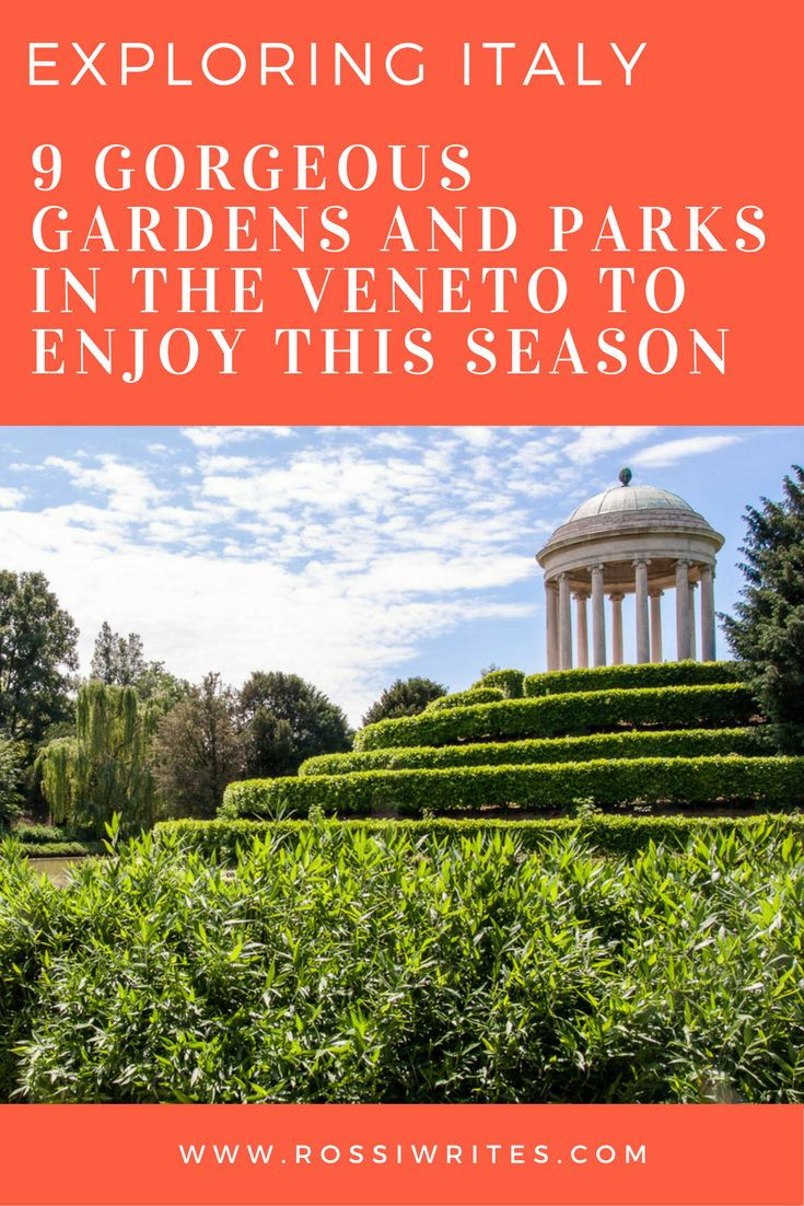 Pin Me - 9 Gorgeous Gardens and Parks in the Veneto to Enjoy This Season - www.rossiwrites.com