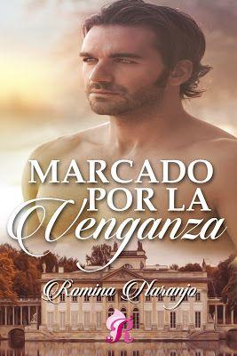 Reseña Marcado Por La Venganza Romina Naranjo Portadas De Novela Romántica Libros Romanticos Juveniles Pdf Libros De Romance
