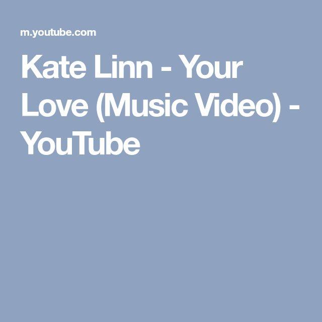Kate Linn - Your Love (Music Video) - YouTube