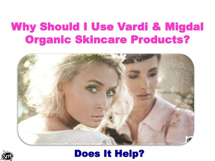 Why Should I Use Vardi & Migdal Organic Skincare Products?