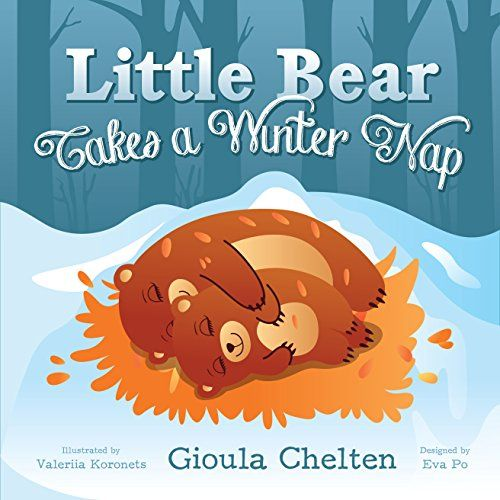 Little Bear Takes a Winter Nap by Gioula Chelten https://www.amazon.com/dp/B07642XVKX/ref=cm_sw_r_pi_dp_x_6YogAbEE0V9TD