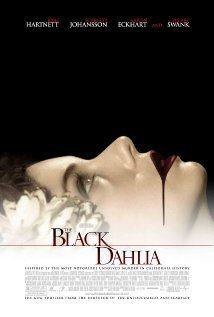 The Black Dahlia murder mystery extra ordinary.   I think this is one of the best visual modern noir films.  They really bring to life the atmosphere from the time Noir was relevant to anything.