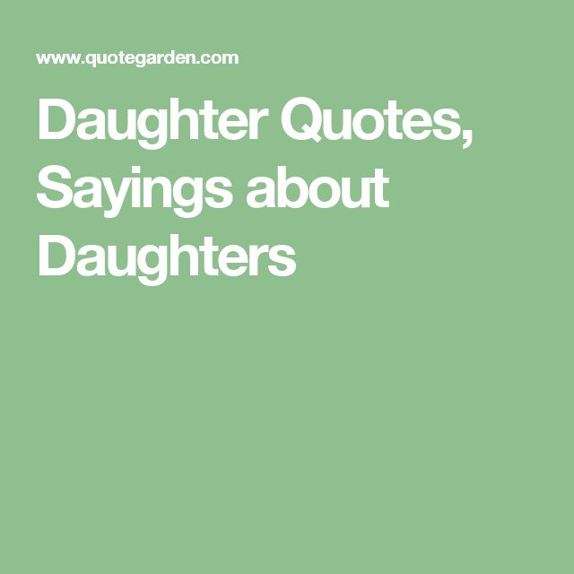 Daughter Quotes, Sayings about Daughters
