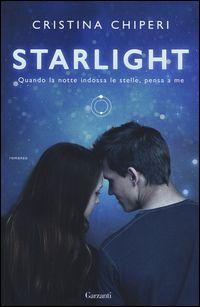 """Starlight"" Cristina Chiperi (Garzanti)"