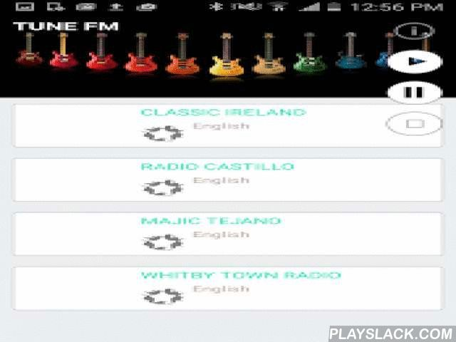 Tune FM - Online Radio  Android App - playslack.com , Music lovers can easily subscribe to their favorite FM channels through this basic application. Tune FM consist of a stream of free internet radio channels from following languages. English - Classic Ireland, Radio Castillo, Majic Tejano, Whitby Town, Estrella International, Mc Argentina & moreTamil - Isaiaruvi, Puradsi, Tamil Flash, Thuthi, Club House, Sun, Kathal, Tamil Kuyil, Kalasam, A9 Radio & moreMalayalam - Raagam, Radio…