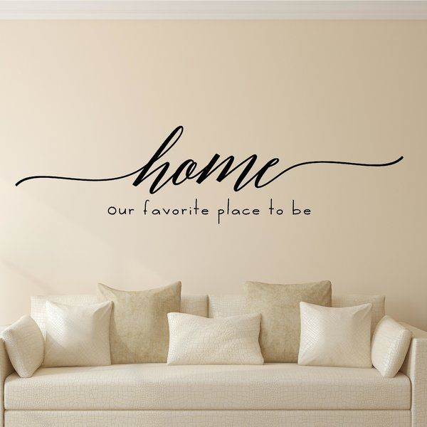 Enchantingly Elegant Home Our Favorite Place To Be Vinyl Wall