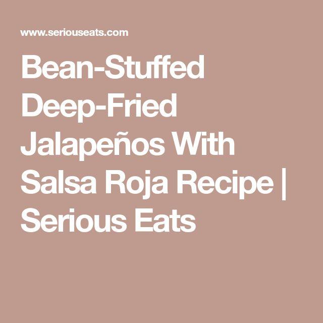 Bean-Stuffed Deep-Fried Jalapeños With Salsa Roja Recipe | Serious Eats