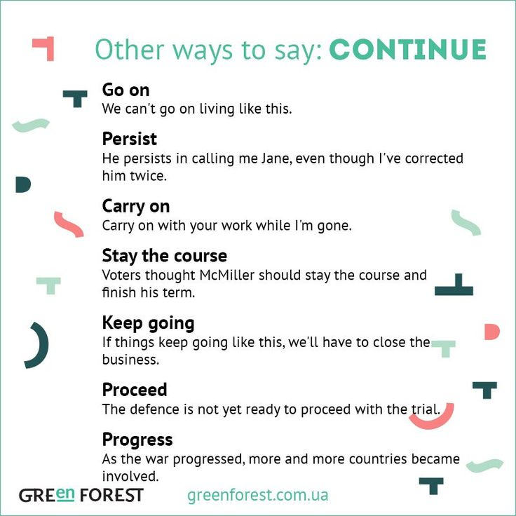 Other ways to say: Continue