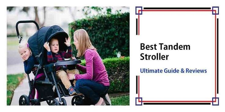 Best Tandem Stroller Reviews For 2017 – Complete Buying Guide