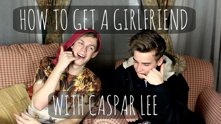 How to get a girlfriend with Caspar Lee