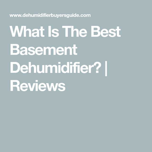 What Is The Best Basement Dehumidifier? | Reviews