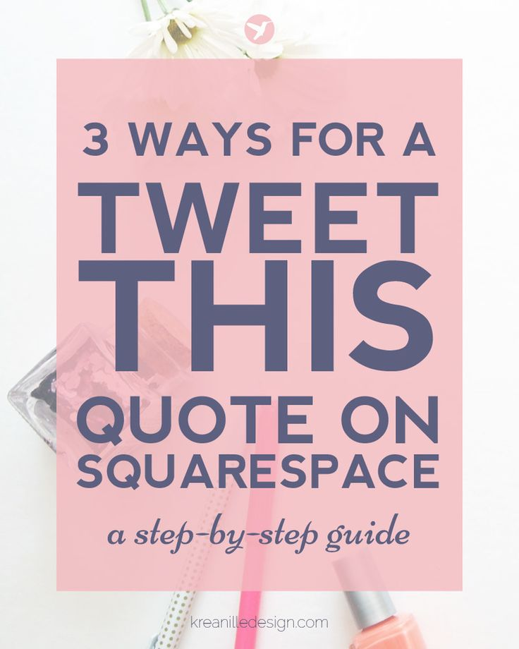 3 Ways to Have a 'Tweet This' Quote on Your Squarespace Website