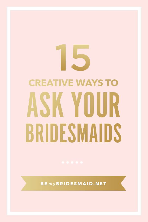 Unique Ways To Decorate Living Room: 15 Insanely Cute & Creative Ways To Ask Your Bridesmaids