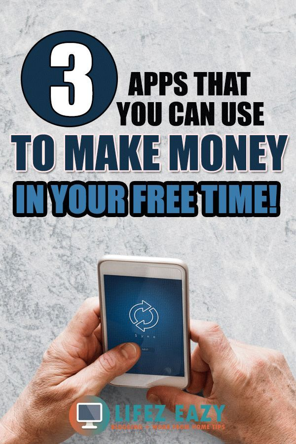 Apps To Make Money Check Out  Smartphone Apps To Make Money In Your Free Time These Apps Are Free To Use So Make Sure To Give It A Try