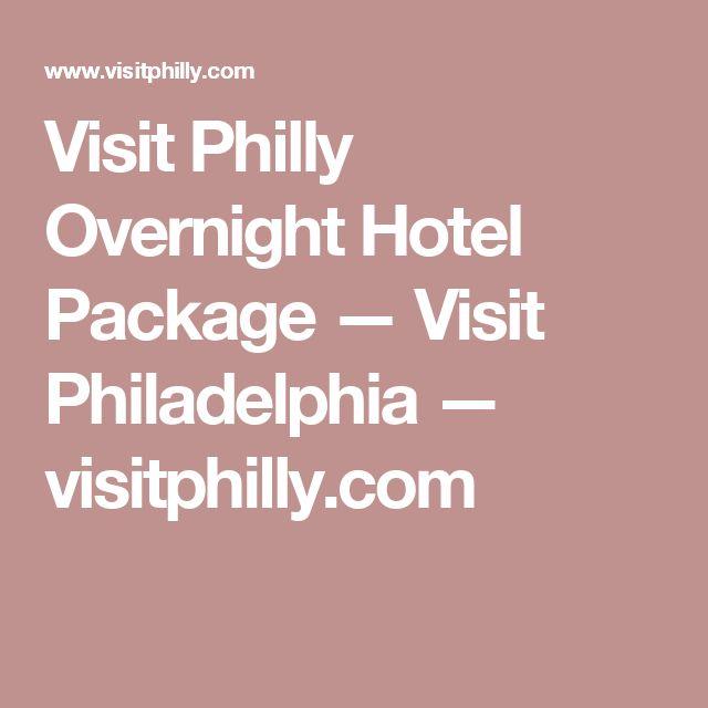Visit Philly Overnight Hotel Package — Visit Philadelphia — visitphilly.com
