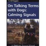 On Talking Terms With Dogs: Calming Signals (Paperback)By Turid Rugaas