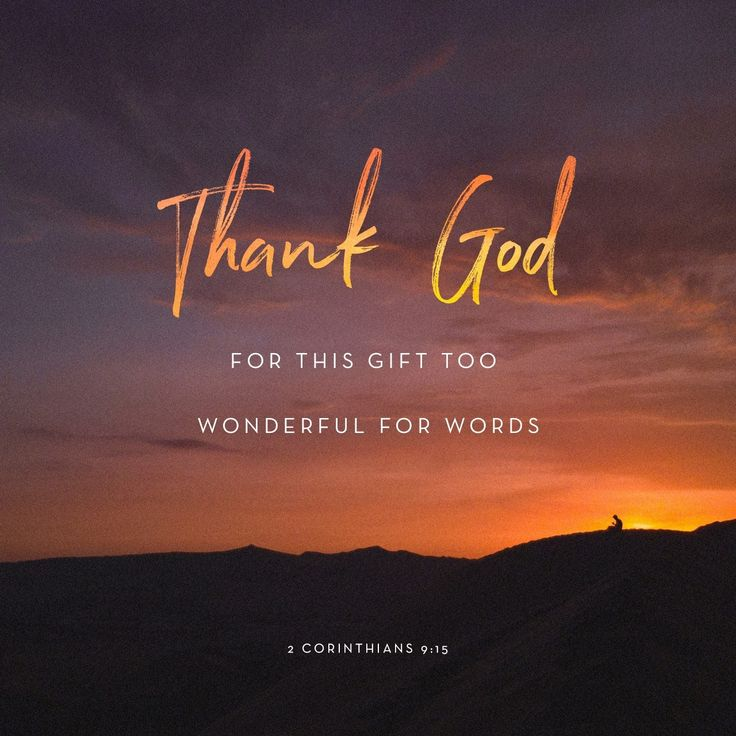 Thank God for this gift too wonderful for words!