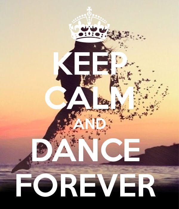 'KEEP CALM AND DANCE  FOREVER ' Poster #dancemotivation