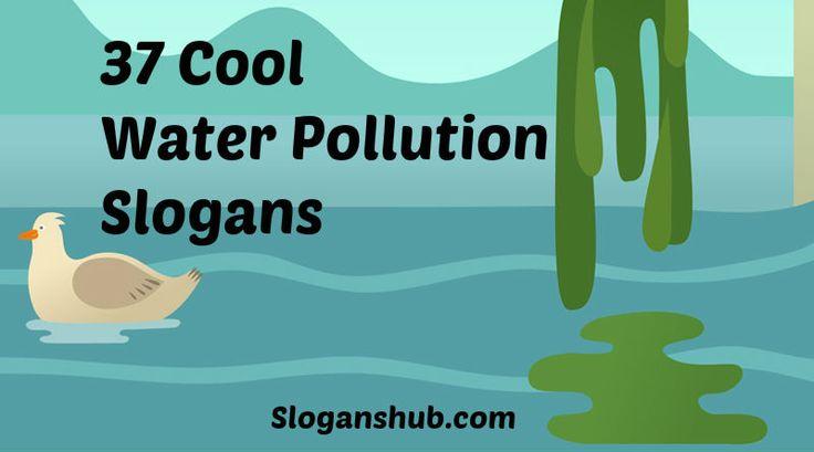 Water Pollution Slogans