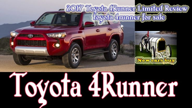 2017 Toyota 4Runner Limited Review - toyota 4runner for sale - New cars buy