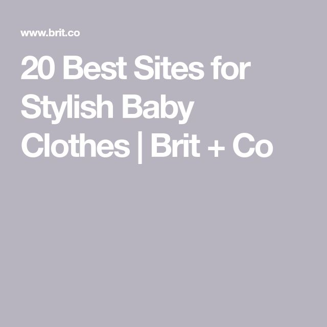 20 Best Sites for Stylish Baby Clothes | Brit + Co