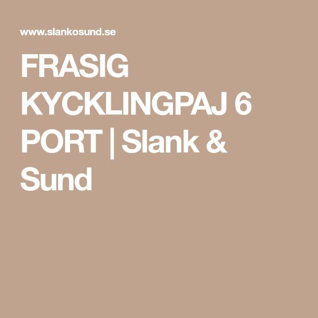 FRASIG KYCKLINGPAJ 6 PORT | Slank & Sund