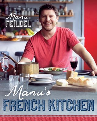 Manu's French kitchen | Find it @ Radford Library 641.5944 FEI