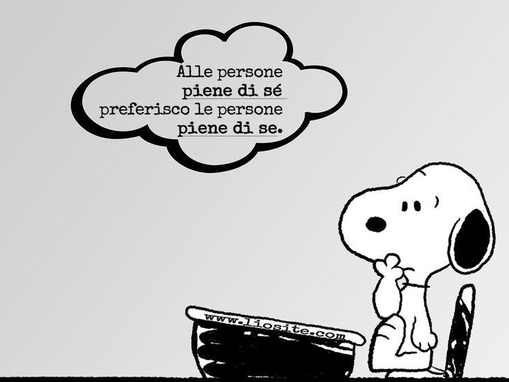 Nulla da aggiungere: saggezza allo stato puro !!! Alle persone piene di sé preferisco le persone piene di se. Charles M. Schulz #Schulz, #Linus, #Snoopy, #saggezza, #liosite, #citazioniItaliane, #frasibelle, #ItalianQuotes, #Sensodellavita, #perledisaggezza, #perledacondividere, #GraphTag, #ImmaginiParlanti, #citazionifotografiche, #graphicquotes, #graphquotes, #fotocitazioni, #frasimotivazionali,