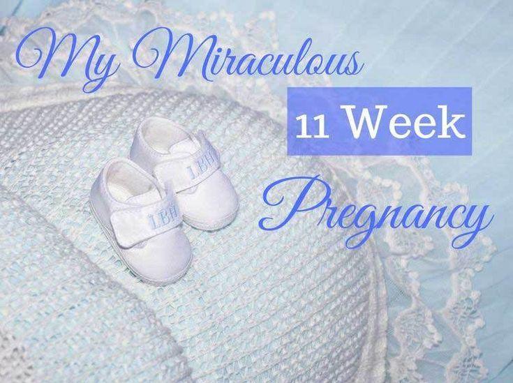 My Miraculous 11 Week Pregnancy
