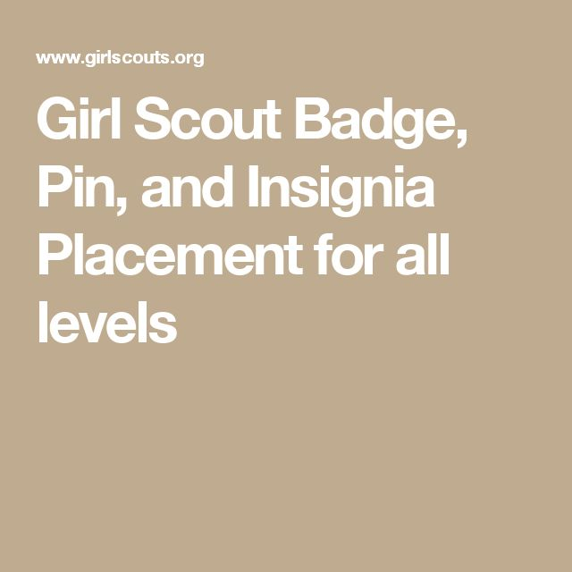 Girl Scout Badge, Pin, and Insignia Placement for all levels